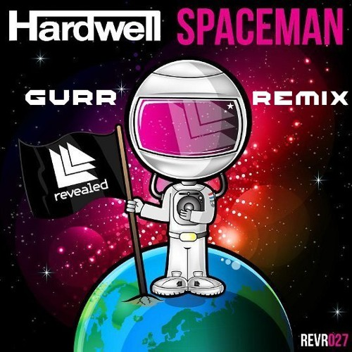 Hardwell - Spaceman (Gurr Remix)