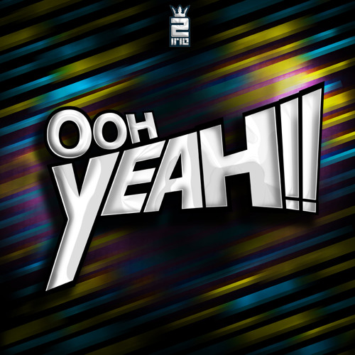 2irie - Ooh Yeah (Ray iBiza Jungleton Remix) (FREE DOWNLOAD 320 Kbps)