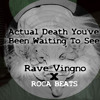 Actual Death You've Been Waiting To See - Rave Vingno (prod. @Roca-Beats)