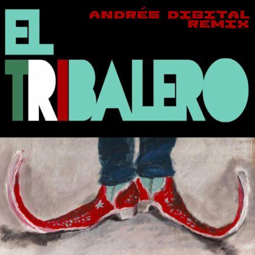 El Tribalero (Andrés Digital Remix)