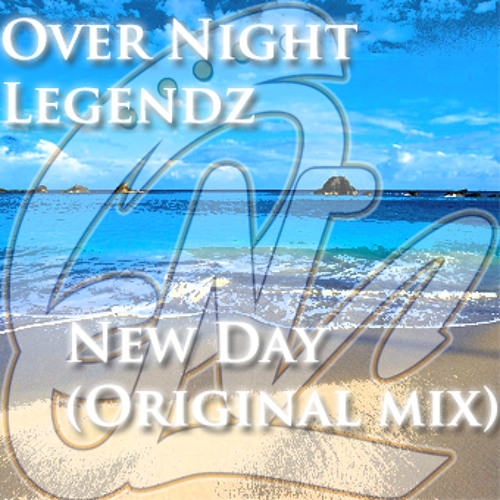 Over Night Legendz - New Day (OUT NOW on Itunes)