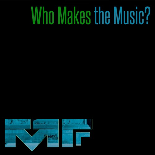 Who Makes the Music?