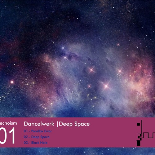 Dancelwerk's Deep Space Ep_Track 03_ Black Hole
