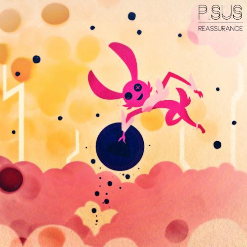 Reassurance  -  P.SUS (Jeesh remix)