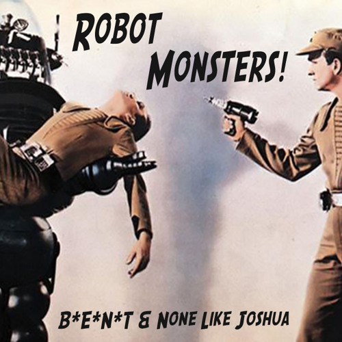BENT ft. NoneLikeJoshua - Robot Monsters (FREE DOWNLOAD)