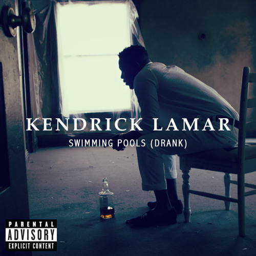 Kendrick Lamar - Swimming Pools (Drank) [prod. by T-Minus] - Dirty