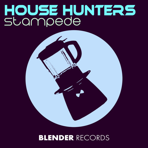 House Hunters - Stampede (Original Mix) [NOW ON BEATPORT]