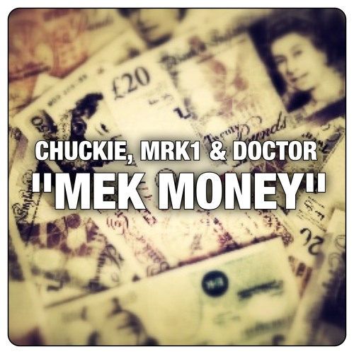 Chuckie, MRK1 & Doctor - Mek Money