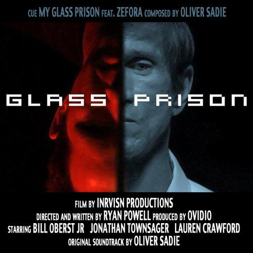 Oliver Sadie & Zefora - My Glass Prison (Glass Prison OST)