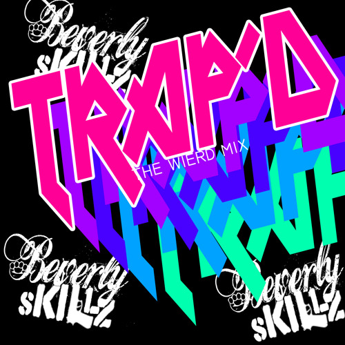 Beverly Skillz- TRAP'D