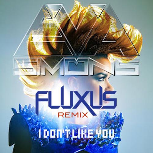Eva Simons - I Don't Like You (Fluxus Remix)