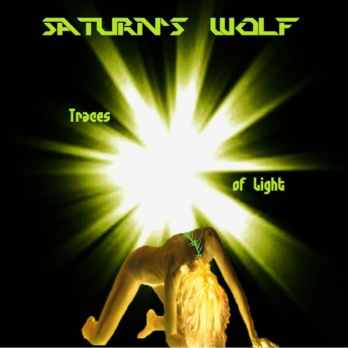 Traces of Light - Saturn's Wolf & Allison Attal