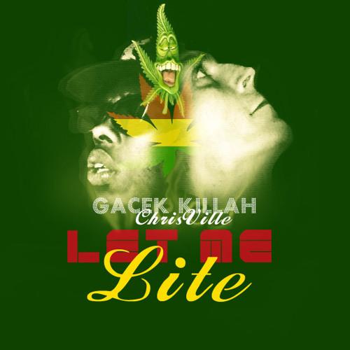 CHRIS VILLE - Let Me Lite (ChrisVille & GaCek Killah@Herbs Campaign)