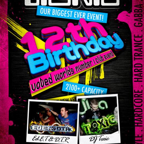 Bionic 12th Birthday (Saturday July 14th) Mini-Mixes Part 11 of 12 - Ed E.T & D.T.R vs Toxic