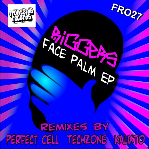 Riggers - Face Palm [CLIP] Frontzide Records OUT NOW ON BEATPORT!