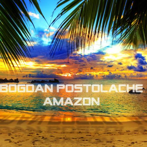 Bogdan Postolache - Amazon (Jungle Trance Ambient Mix)