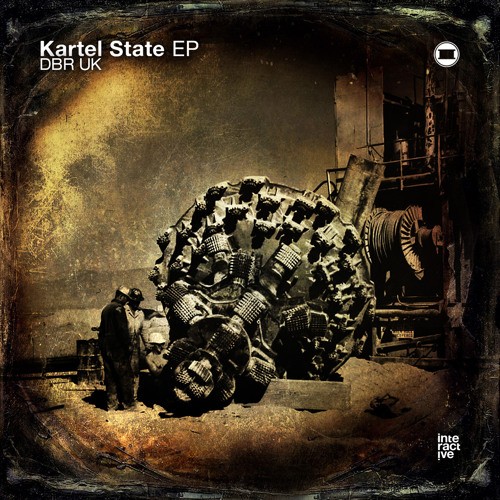 [OUT NOW] DBR UK - Kartel State EP (Interactive Recordings)