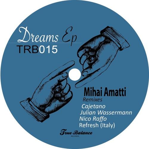 preview Dreams EP @ True Balance Records: Mihai Amatti - Lucid Dream