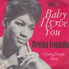 Aretha Franklin - Baby, I Love You [Honest Lee Re-Edit]