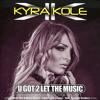 Kyra Kole - U Got 2 Let the Music (S&A Remix)