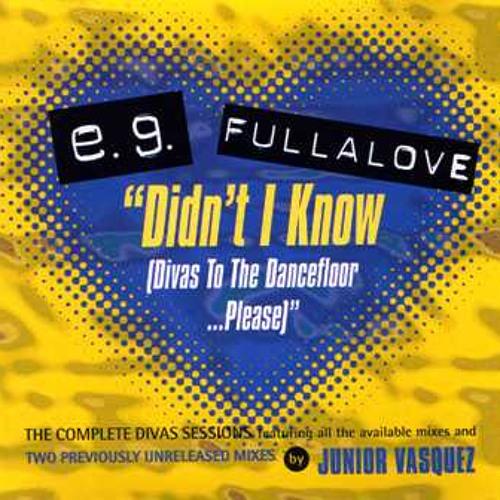 Didn't I Know (Divas To The Dancefloor... Please) - D.C. Vs. Tom E's Original Dub
