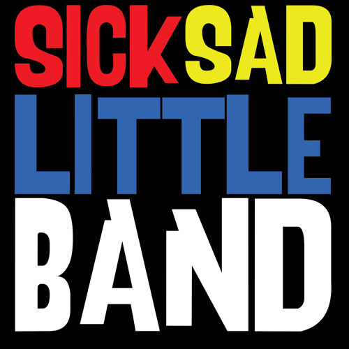 Sick Sad Little Band - Kiss to Send Us Off
