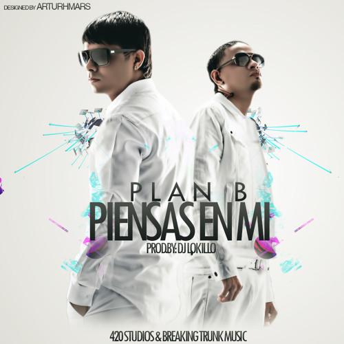 Plan B - Piensas En Mi (Prod.By DJ Lokillo) (420 Studios & Breaking Trunk Music)