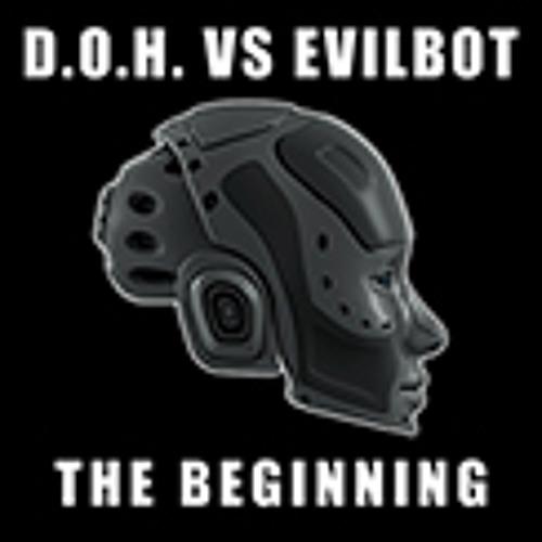 D.O.H. vs Evilbot   The Beginning