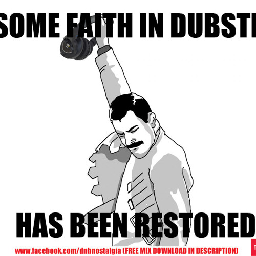 Nostalgia - Faith in Dubstep Restored