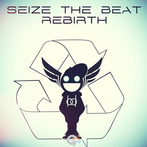 Seize the beat - Rebirth [Galvanize Records]