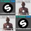 Linkin Park vs TV Noise - Burn It Down, Tom (DJ Quickflash Mashup) - Free Download