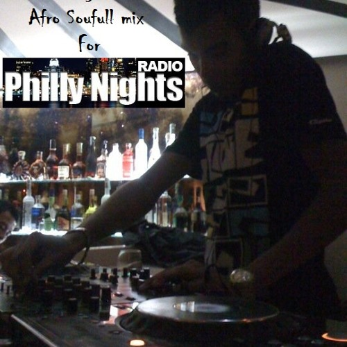 Abdellah DjJarod Pres. Afro Soufull mix For PHILLY NITES RADIO