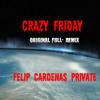 Crazy Friday ( Original Full-Remix) Felip Cardenas Private
