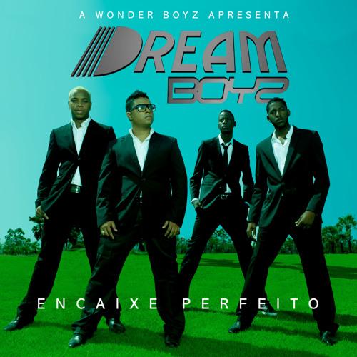Dream Boyz -Tu és a unica Mulher feat Cage 1