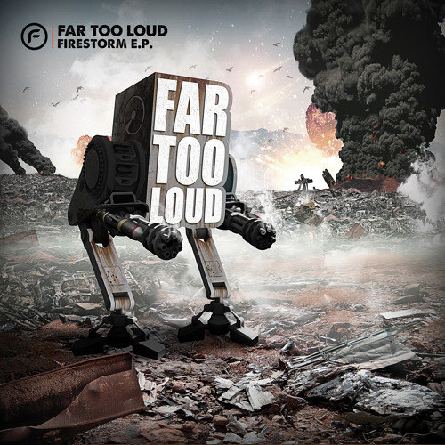 Far Too Loud - Firestorm [Funkatech Records]