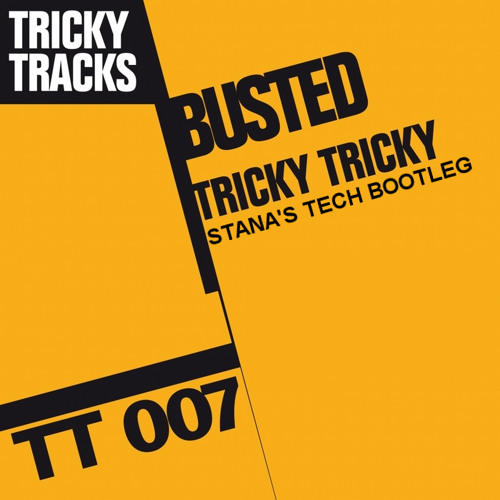 Busted - Tricky Tricky (Stana's Tech Bootleg) FREE DOWNLOAD