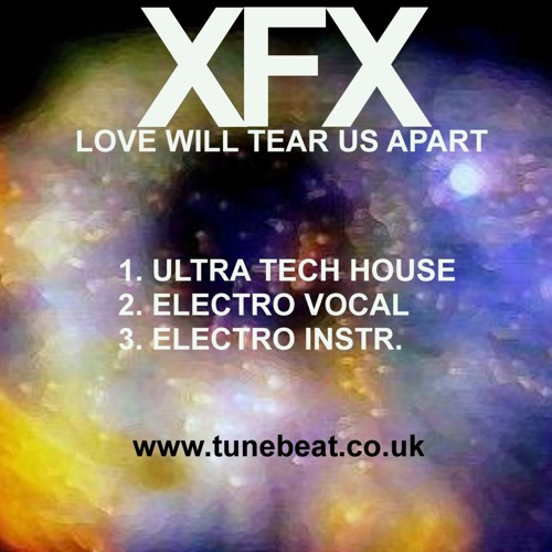"XFX ""love Will Tear us Apart"" Ultra Tech House mix"