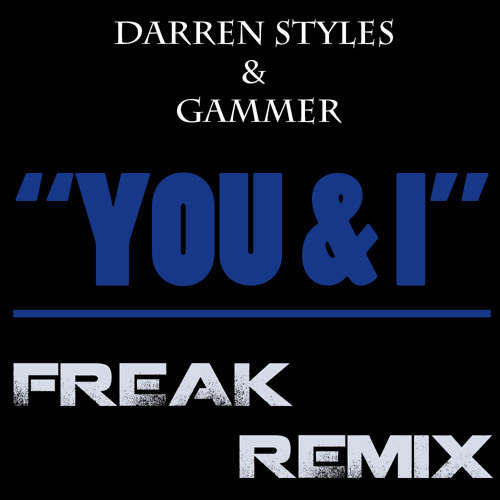 Darren Styles & Gammer - You & I (Freak's Drumstep/Drum 'n Bass Remix) [FREE DOWNLOAD]