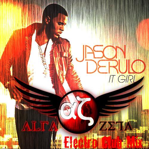 Jason Derulo - It Girl (Alfazeta Electro Club Mix)