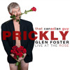 "Glen  Foster:  From the  CD ""Prickly"" -  Funny AND Offensive"