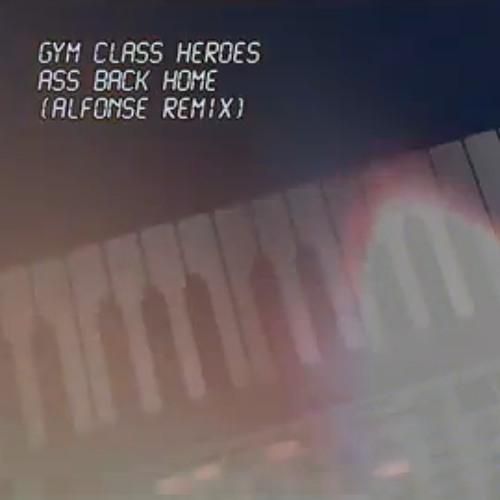 Gym Class Heroes - Ass Back Home (Alfonse remix)