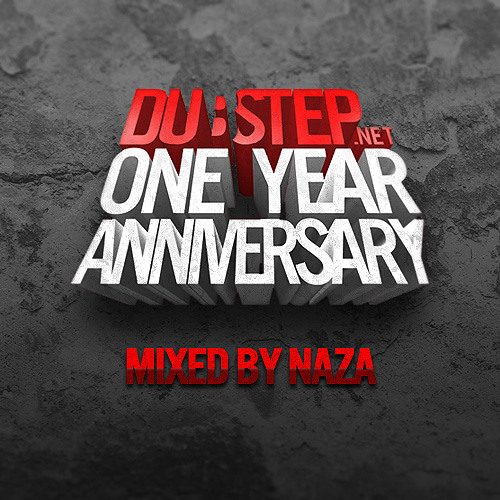 Dubstep.NET ONE YEAR ANNIVERSARY - Mixed by NAZA