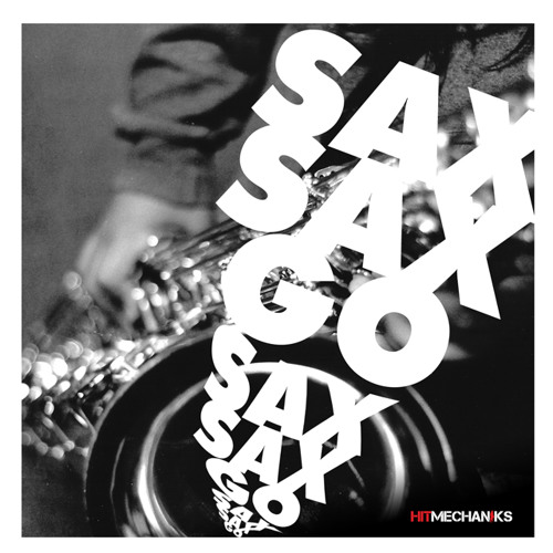 Hit Mechaniks - Sax Sax Go (Original Mix) FREE DOWNLOAD