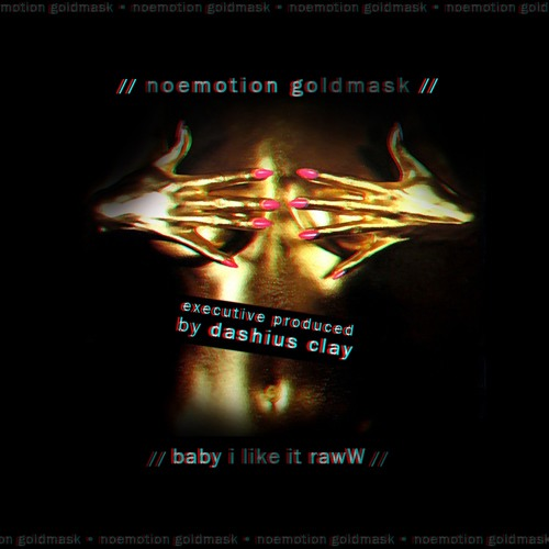 NoEmotion - Baby I Like It Raww (Executive Produced By Dashius Clay)