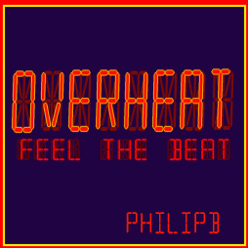 Overheat! Original Mix by Philip B. Berlin (Vocals by Philip B & DVK)