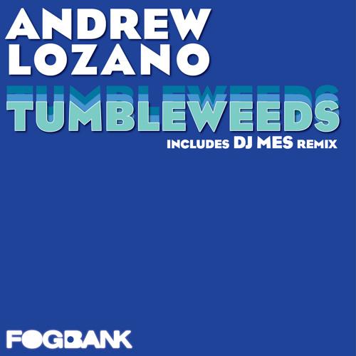 Tumbleweeds Andrew Lozano - 2013