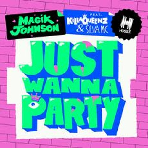 Magik Johnson Feat. Killa Queenz - Just Wanna Party (The Sleepover Remix) [Preview]