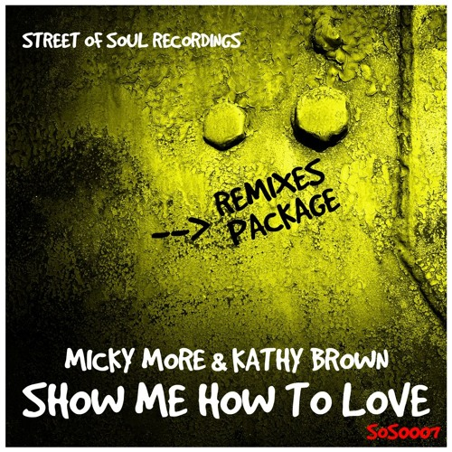 Micky More & Kathy Brown - Show Me How To Love (Zulu's At Work 118 Sundae Mix)