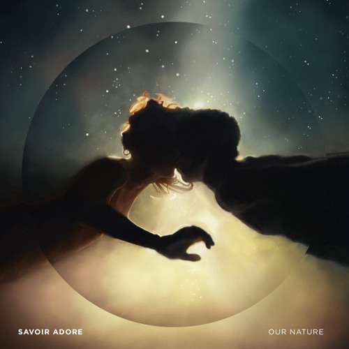 Savoir Adore - Dreamers (Our Nature)