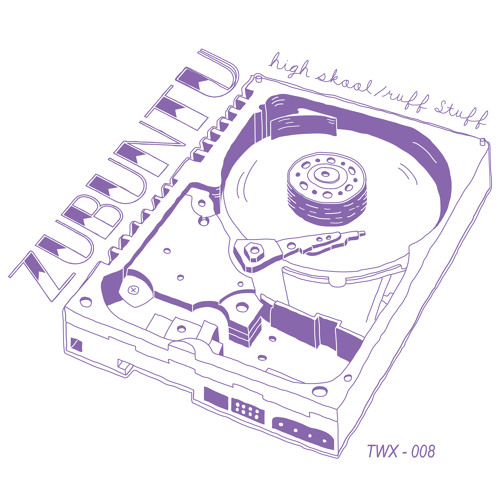 TWX-008: Zubuntu - High Skool/Ruff Stuff